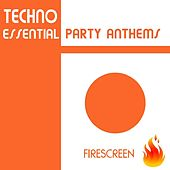 Techno Essential Party Anthems by Various Artists