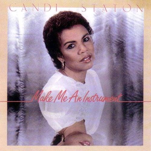 Make Me An Instrument by Candi Staton