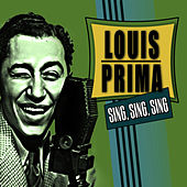Sing, Sing, Sing by Louis Prima
