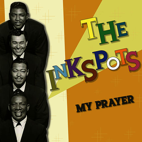 Play & Download My Prayer by The Ink Spots | Napster