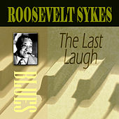 Play & Download The Last Laugh by Roosevelt Sykes | Napster