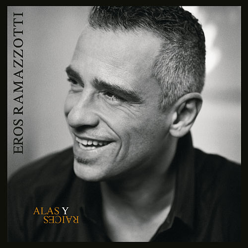 Play & Download Alas Y Raices by Eros Ramazzotti | Napster
