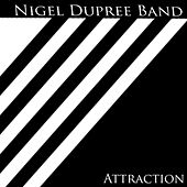 Attraction by Nigel Dupree Band