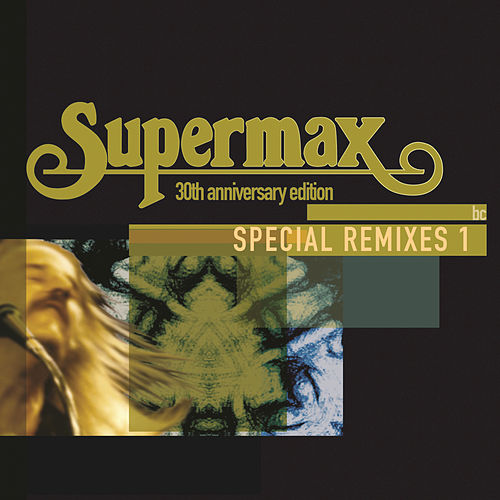 Play & Download Special Remixes by Supermax | Napster