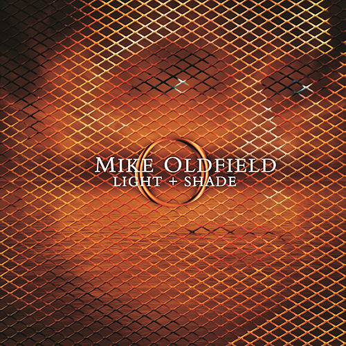 Play & Download Light and Shade by Mike Oldfield | Napster