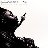 Play & Download Closer To Home by Courtney Pine | Napster