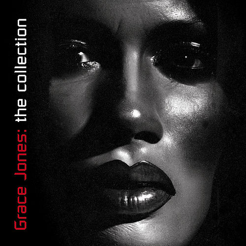 Play & Download The Collection by Grace Jones | Napster