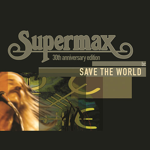 Play & Download Save The World by Supermax | Napster