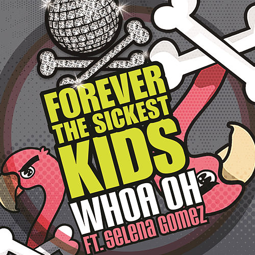 Whoa Oh! (Me vs. Everyone) by Forever the Sickest Kids