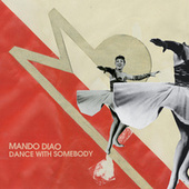 Play & Download Dance With Somebody by Mando Diao | Napster