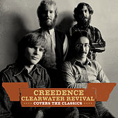 Play & Download Creedence Covers The Classics by Creedence Clearwater Revival | Napster