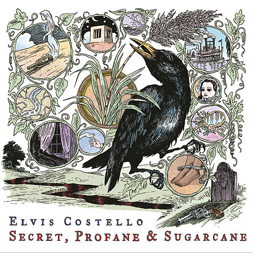 Secret, Profane & Sugarcane by Elvis Costello