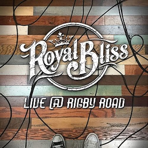 Live @ Rigby Road by Royal Bliss