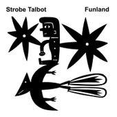 Funland by Strobe Talbot