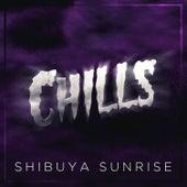 Chills by Shibuya Sunrise