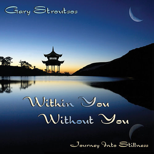 Within You Without You by Gary Stroutsos