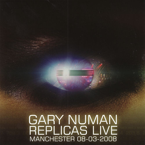 Play & Download Replicas Live by Gary Numan | Napster