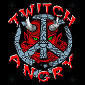Twitch Angry by Twitch Angry