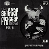 Play & Download The Shiggar Fraggar Show! Vol. 3 by Invisibl Skratch Piklz | Napster