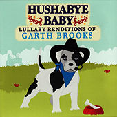 Hushaby Baby: Lullaby Renditions of Garth Brooks by Hushabye Baby