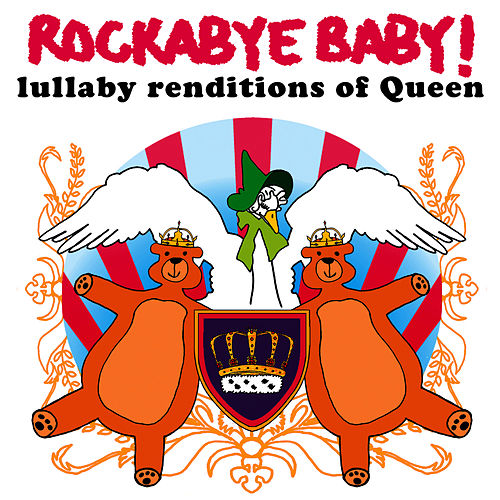 Play & Download Rockabye Baby!: Lullaby Renditions of Queen by Rockabye Baby! | Napster