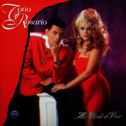 Play & Download Me Olvido de Vivir by Toño Rosario | Napster