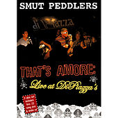 Play & Download That's Amore: Live at DiPiazza's by Smut Peddlers | Napster