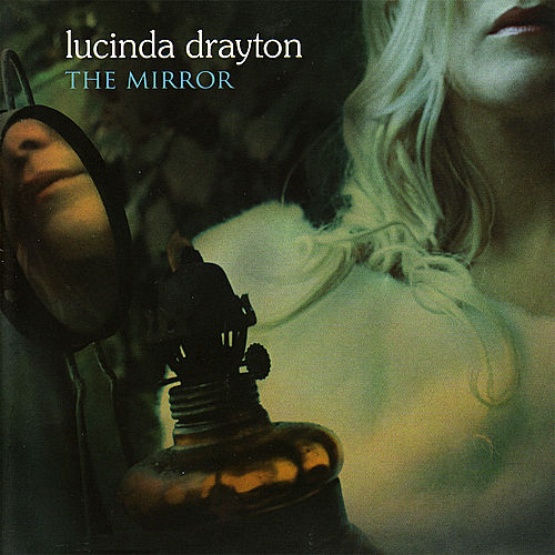 Play & Download The Mirror by Lucinda Drayton | Napster