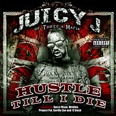 Play & Download Hustle Till I Die by Juicy J | Napster