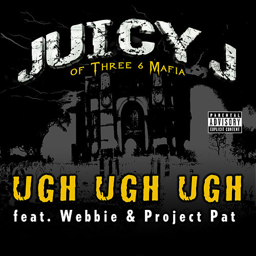 Play & Download Ugh Ugh Ugh by Juicy J | Napster