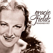 Remember Me? by Gracie Fields