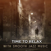 Time to Relax with Smooth Jazz Music – Easy Listening, Jazz Sounds to Calm Down, Evening Relaxation Music, Moonlight Jazz by Light Jazz Academy