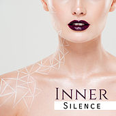 Inner Silence – Zen Music, Soothing Spa, Chill for Body, Peaceful Mind, Reiki Music to Calm Down, Massage Music by Massage Tribe