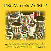 Play & Download World Drums: African, Samba, Taiko, Chinese and Middle Eastern Music by Drums of the World | Napster