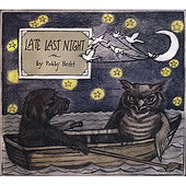 Play & Download Late Last Night by Robby Hecht | Napster
