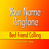 Play & Download Best Friend Calling Ringtones by Your Name Ringtone | Napster
