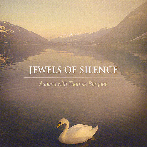 Jewels of Silence: Meditations On the Chakras for Voice and Crystal Singing Bowls by Ashana