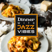 Dinner with Jazz Vibes – Soothing Jazz Compilation, Music for Restaurant & Cafe, Easy Listening, Jazz Lounge by Restaurant Music