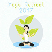Yoga Retreat 2017 – Buddhism Meditation, Yoga Music, Mindfulness, Harmony in Mind, Body & Soul, Zen Lounge by Buddha Lounge