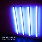 Shape of You by The Renegades