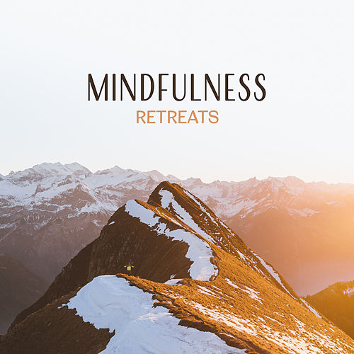 Mindfulness Retreats – New Age Sounds for Meditation, Be Mindful, Yoga Music, Zen Power, Healing Reiki by Kundalini: Yoga, Meditation, Relaxation