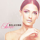 Relaxing Time – Soft Melodies for Spa, Pure Massage, Therapy Music, Meditate, Stress Free, Peaceful Mind by S.P.A