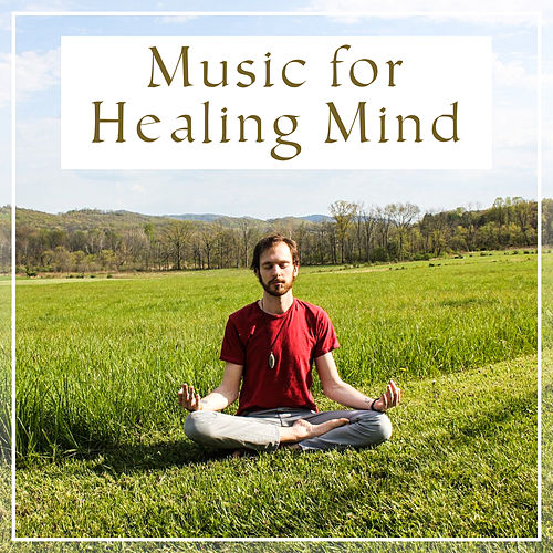 Music for Healing Mind – New Age Music, Relief Stress, Sun Salutation, Zen Power, Mental Peace by Native American Flute
