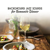 Background Jazz Sounds for Romantic Dinner – Peaceful Sounds for Lovers, Romantic Jazz Music, Jazz for Candle Light Dinner by Restaurant Music Songs
