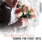Background Jazz Sounds for First Date – Calm Melodies for Candle Light Dinner, Romantic Jazz Background Sounds, Easy Listening by Vintage Cafe