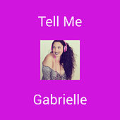 Tell Me (Remix) by Gabrielle