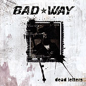 Play & Download Dead Letters by Bad Way | Napster