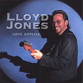 Love Gotcha by Lloyd Jones