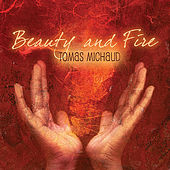 Beauty and Fire by Tomas Michaud