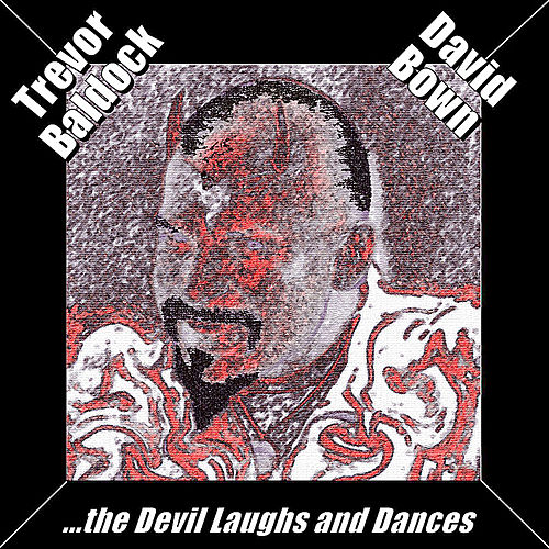 Play & Download The Devil Laughs and Dances by Trevor Baldock & David Bown | Napster